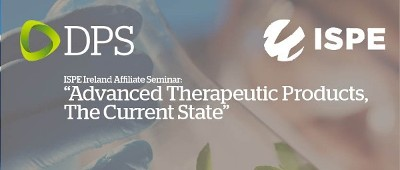 ISPE Ireland Affiliate Event 'Advanced Therapeutic Products - The Current State'
